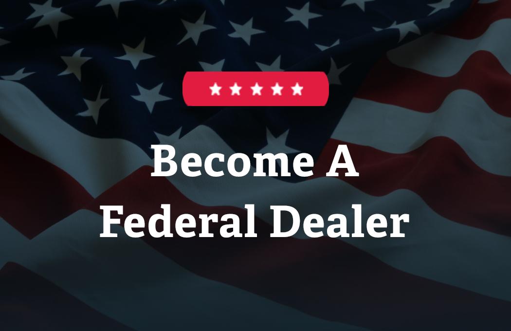 Become a Federal Dealer